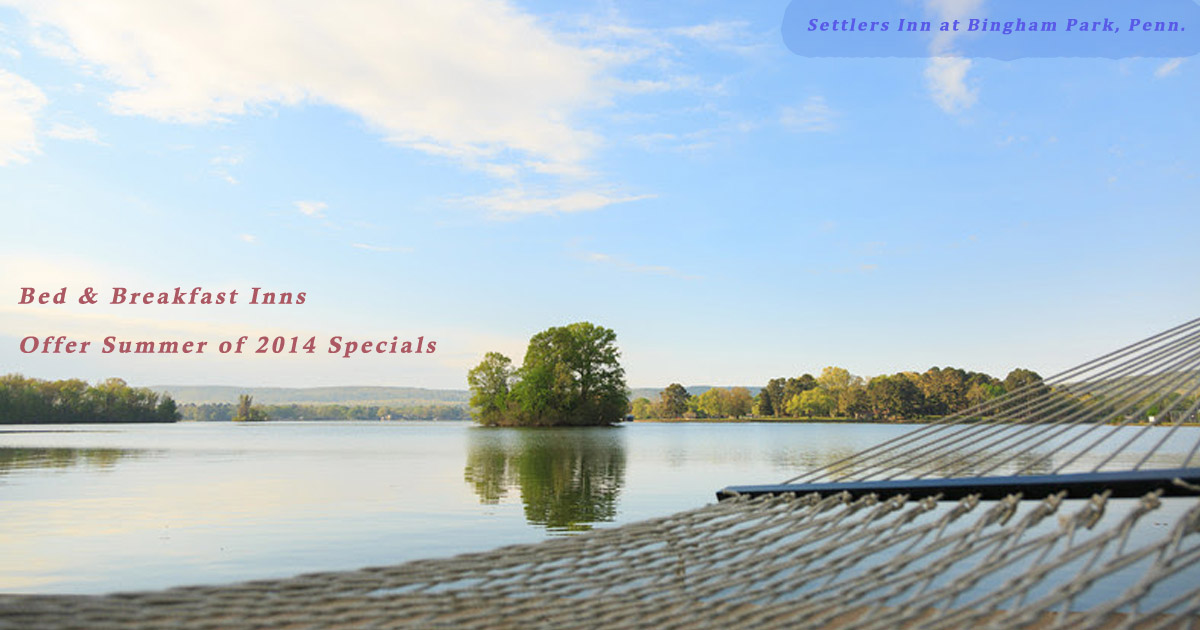 Bed & Breakfast Inns Offer Summer of 2014 Specials