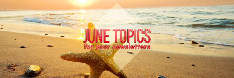 June Newsletter Topics
